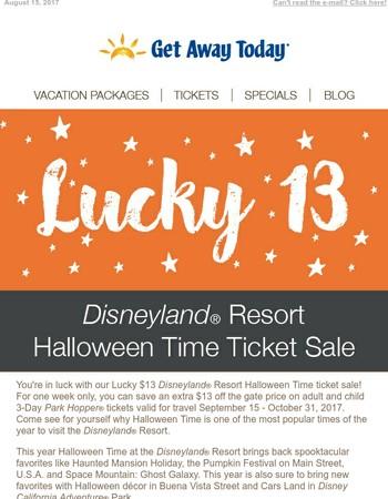 Lucky $13 Disneyland® Resort Halloween Time Ticket Sale