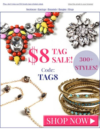 Celebrate the 8th month of the year with our $8 Tag Sale!