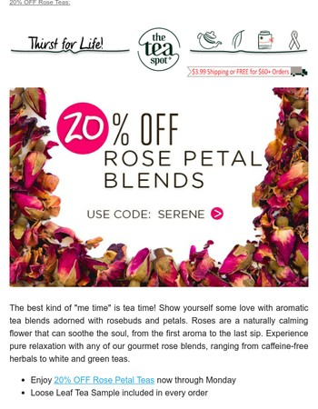 20% off Rose Petal Teas... Serenity in a cup.