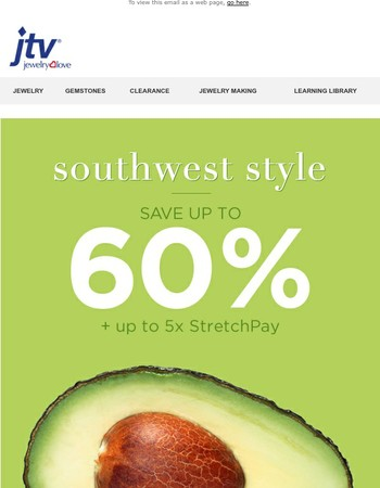 Holy guacamole! Dip into our Southwest Style savings today!