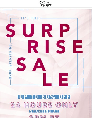 You're in for a big (up to 80% off) surprise!