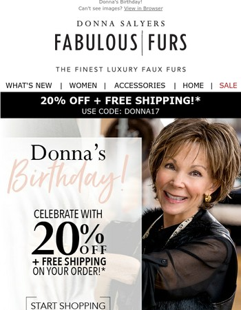 Donna's Birthday Continues! Enjoy 20% Off + Free Shipping!