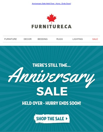 There's Still Time... Anniversary Sale Savings Held Over!
