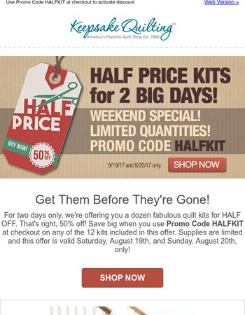 Weekend Special:  Half Price Kits - 2 Days Only!