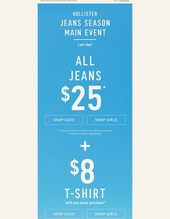 ENDS. TODAY. All jeans $25 + $8 t-shirt + FREE water bottle.