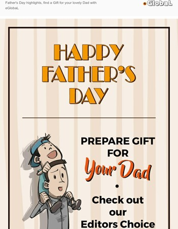 Father's Day highlights, find a Gift for your lovely Dad with eGlobaL