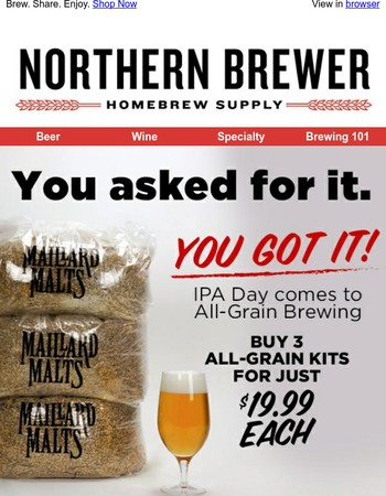 All-Grain Brewers - Your I.P.A. Day Has Arrived
