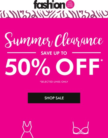 Save up to 50% off in our Summer Clearance!