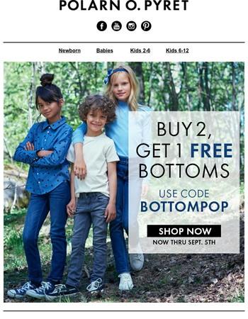 Buy 2 Get 1 Free Bottoms!