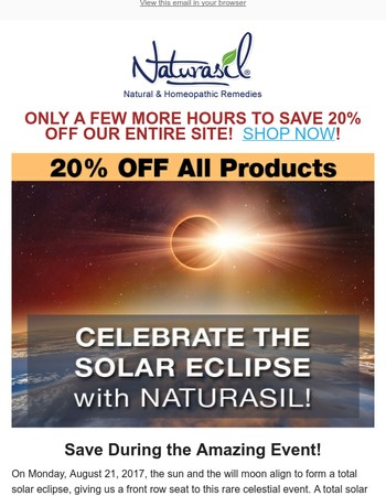 ENDS TONIGHT! Solar Eclipse with 20% Off - HURRY
