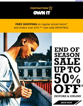 End of season sale starts now— online and in stores.