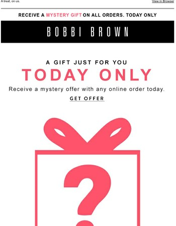 From us to you! Receive a Mystery Gift Today Only!