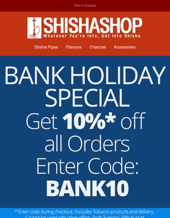 Get 10% off to make your bank holiday even better