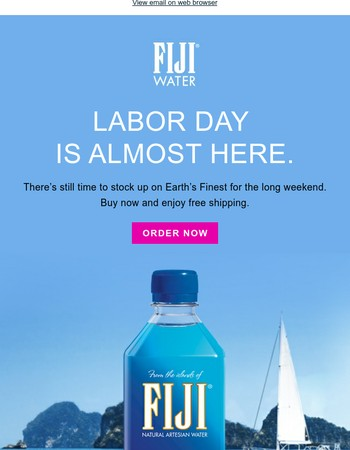 Don't forget to stock up on FIJI for Labor Day