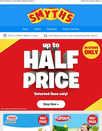Up to HALF PRICE Toys!
