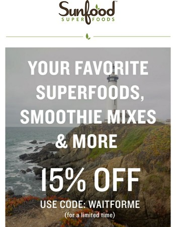 Your Favorite Superfoods 15% Off