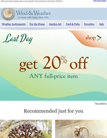 LAST DAY! 20% off ANY full-price item!