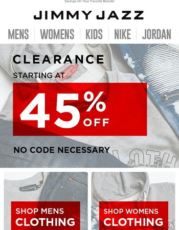 Clearance Starting at 45% OFF Or More!
