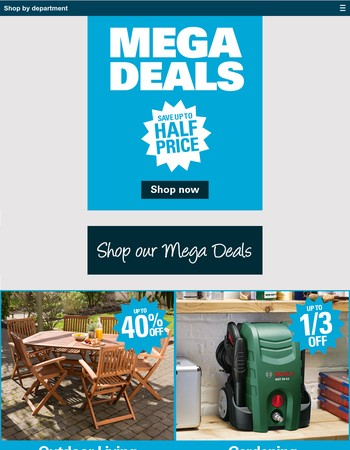 Save up to 1/2 price with our amazing Mega Deals