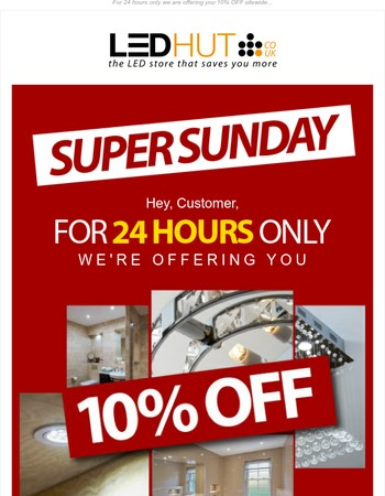 Super Sunday is Back! 10% OFF Everything*