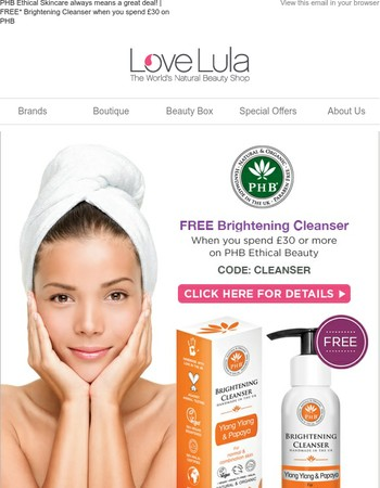 PHB Ethical Skincare always means a great deal!   FREE* Brightening Cleanser when you spend £30 on PHB