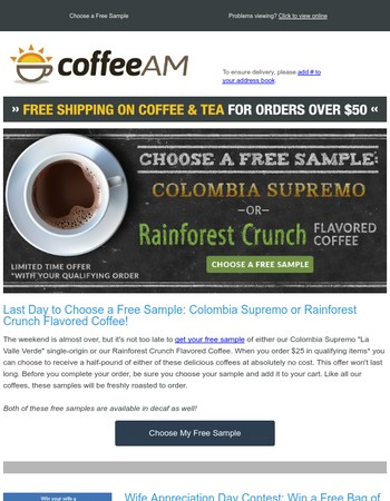 Last Day to Choose a Free Sample: Colombia Supremo or Rainforest Crunch