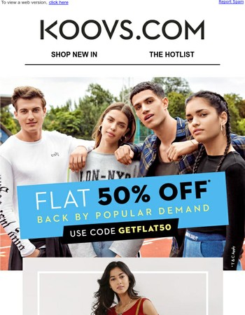 Guess Who's Back? Flat 50% Off!
