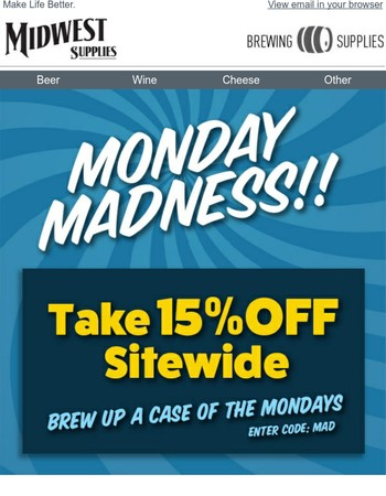Monday Madness - Save 15% Sitewide