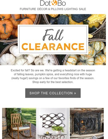 Save up to 80%! Our Fall Clearance Is On!