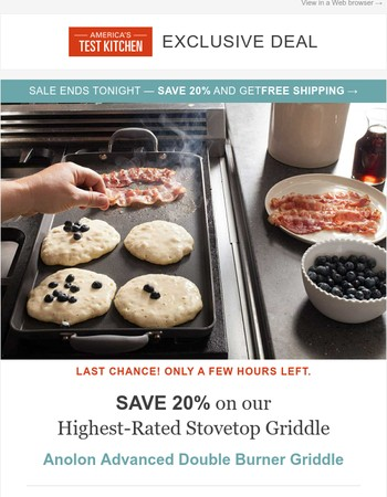 Last chance to save 20% on our Highest-Rated Stovetop Griddle