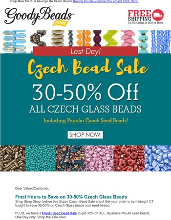 Final Hours: 30-50% Off ALL Czech Glass Beads