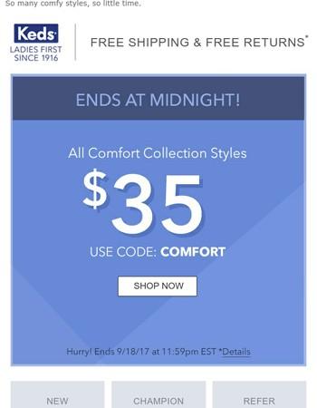 Don't wait! $35 comfort shoes ends tonight.