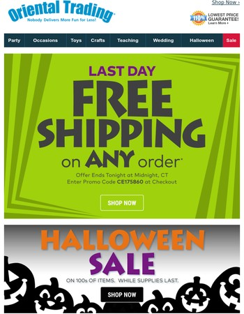 Hurry! Last Day for FREE SHIPPING on ANY Order!