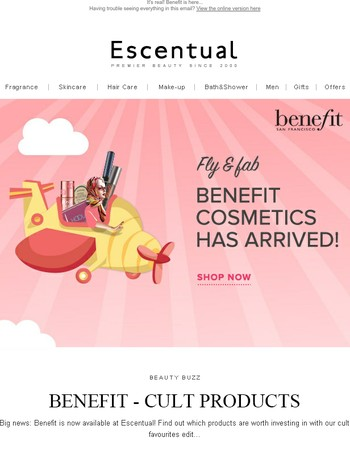 It's real! Benefit is here...