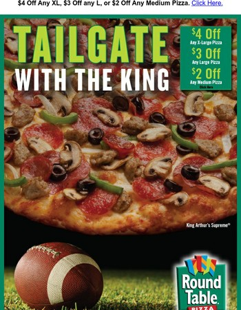 Tailgate with the King! Save $4 Off Any XL or $3 Off Any LG Pizza