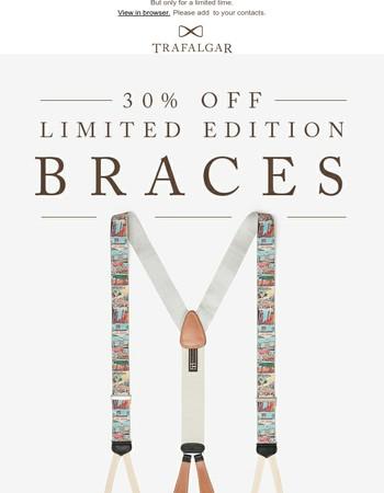 Limited Edition Brace Sale