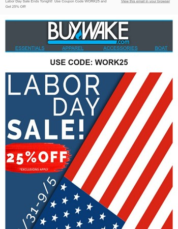 Last Day to SAVE! Huge Labor Day SALE! 25% Off use Code: WORK25