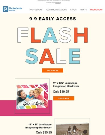 Online Exclusive: Early access to 9.9 Flash Sale