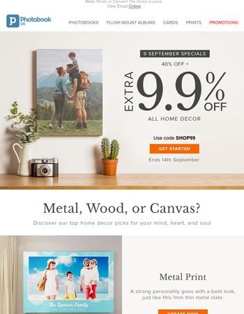 Enjoy 40% off + extra 9.9% off all home decor!