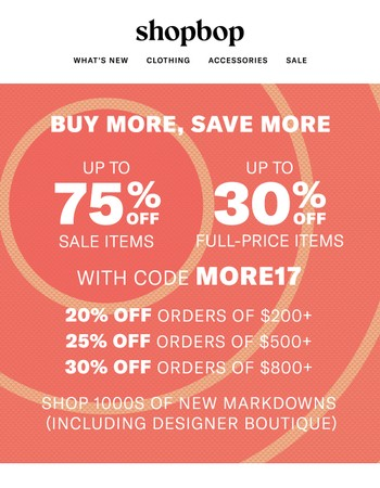 Don't forget: Up to 75% OFF—includes full-price and 1000s of new markdowns