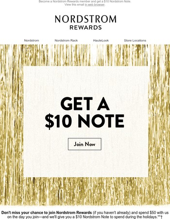 Last chance! Get a $10 Nordstrom Note when you join Nordstrom Rewards!